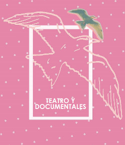 Tesatro y documentales